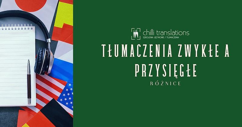 Tłumaczenia zwykłe a przysięgłe – różnice